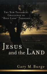 Jesus and the Land: The New Testament Challenge to Holy Land Theology - eBook