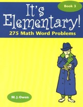 It's Elementary! 275 Math Word Problems, Book 3