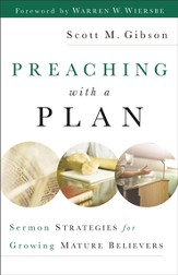 Preaching with a Plan: Sermon Strategies for Growing Mature Believers - eBook