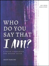 Who Do You Say that I AM?: A Fresh Encounter for Deeper Faith - Slightly Imperfect