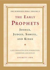 The Early Prophets: Joshua, Judges, Samuel, and Kings: The Schocken Bible, Volume II - Slightly Imperfect