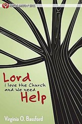 Lord, I Love the Church and We Need Help - eBook