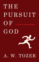 The Pursuit of God: A 31-Day Experience