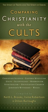 Comparing Christianity with the Cults: The Spirit of Truth and the Spirit of Error - eBook