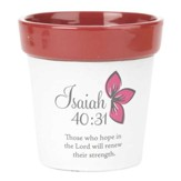 Those Who Hope in the Lord, Isaiah 40:31, Flower Pot