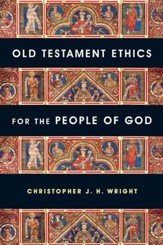 Old Testament Ethics for the People of God - PDF Download [Download]