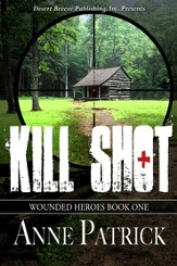 Wounded Heroes Book One: Kill Shot - eBook