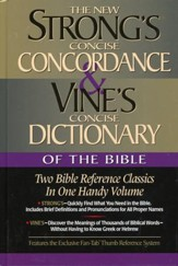 The New Strong's Concise Concordance & Vine's Concise Dictionary of the Bible: One Handy Volume