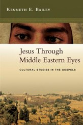 Jesus Through Middle Eastern Eyes: Cultural Studies in the Gospels - PDF Download [Download]
