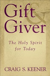 Gift and Giver: The Holy Spirit for Today - eBook
