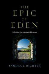 The Epic of Eden: A Christian Entry into the Old Testament - PDF Download [Download]