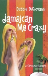 Jamaican Me Crazy: A Christmas Escape (A Novel) - eBook