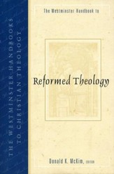 The Westminster Handbook To Reformed Theology