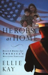 Heroes at Home: Help and Hope for America's Military Families / Revised - eBook
