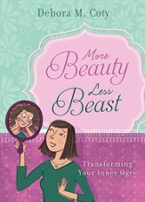 More Beauty, Less Beast: Transforming Your Inner Ogre - eBook