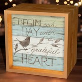 Begin Each Day With A Grateful Heart, Light Box