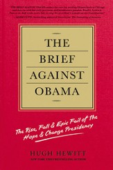 The Brief Against Obama: The Rise, Fall & Epic Fail of the Hope & Change Presidency - eBook