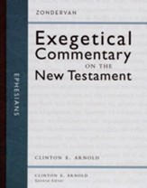 Ephesians: Zondervan Exegetical Commentary on the New Testament  [ZECNT]