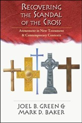 Recovering the Scandal of the Cross: Atonement in New Testament & Contemporary Contexts - PDF Download [Download]