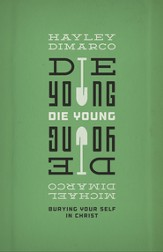 Die Young: Burying Your Self in Christ - eBook