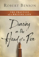 Dancing on the Head of a Pen: The Practice of a Writing Life - eBook