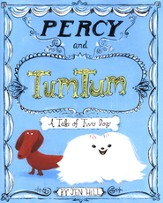Percy and TumTum, A Tale of Two Dogs