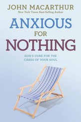 Anxious for Nothing: God's Cure for the Cares of Your Soul - eBook