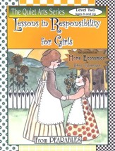 Lessons in Responsibility for Girls: Home Economics for Home Schoolers, Level 2 (Ages 8 and Up)