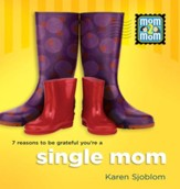 7 Reasons to be Grateful You're a Single Mom - PDF Download [Download]