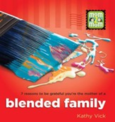 7 Reasons to be Grateful You're the Mother of a Blended Family - PDF Download [Download]