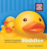 7 Reasons to be Grateful You're the Mother of a Toddler - PDF Download [Download]
