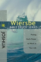 The Wiersbe Bible Study Series: Joshua: Putting God's Power to Work in Your Life - eBook