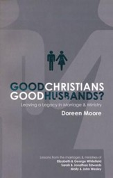Good Christian, Good Husbands?: Leaving a Legacy in Marriage & Ministry