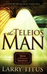 The Teleios Man: Your Ultimate Identity