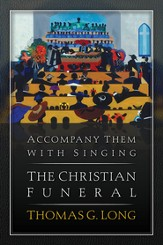 Accompany Them with Singing: The Christian Funeral - eBook