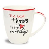 The Best Things in Life Aren't Things Mug