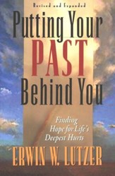 Putting Your Past Behind You: Finding Hope for Life's Deepest Hurts - Slightly Imperfect
