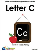 Preschool Learning Letter By Letter: Letter C - PDF Download [Download]