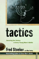 Tactics: Securing the Victory in Every Young Man's Battle - eBook