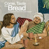 Come, Taste the Bread: A Storybook About the Lord's Supper - eBook