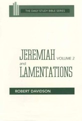 Jeremiah Volume 2 and Lamentations: Daily Study Bible [DSB]