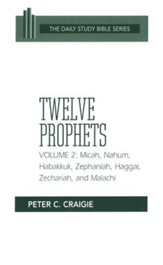 Twelve Prophets, Volume 2: New Daily Study Bible [NDSB]