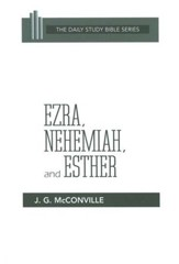 Ezra, Nehemiah, and Esther: Daily Study Bible [DSB] (Paperback)