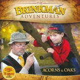 The Brinkman Adventures Season 3 Sampler: Acorns & Oaks (3  Episodes on 1 Audio CD)