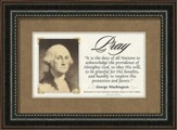 George Washington Framed Quote, Pray