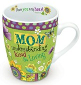 Mom, Understanding, Kind and Loving Mug