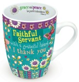 Faithful Servant, With A Grateful Heart, I Thank You Mug