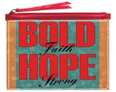 Bold Faith Hope Strong, Everything Pouch