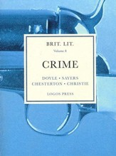 Brit Lit Volume 8 - Crime: Doyle, Sayers, Chesterton, Christie