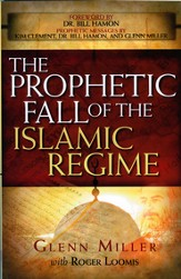 The Prophetic Fall Of The Islamic Regime - eBook